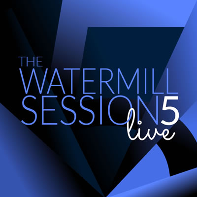 Watermill Sessions Live Five